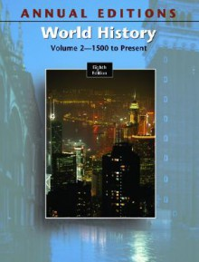 Annual Editions: World History, Volume 2, 8/E - Joseph R. Mitchell, Helen Buss Mitchell