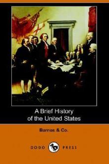 A Brief History of the United States (Dodo Press) - Barnes & Co.