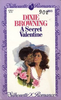 A Secret Valentine (Silhouette Romance #203) - Dixie Browning