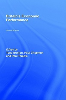Britain's Economic Performance - Tony Buxton, Paul Chapman, Paul Temple