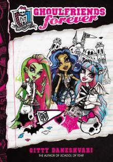 Monster High: Ghoulfriends Forever - Gitty Daneshvari