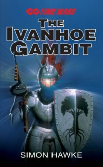 The Ivanhoe Gambit - Simon Hawke