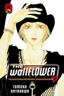 The Wallflower, Vol. 6 - Tomoko Hayakawa, David Ury