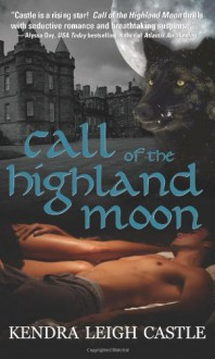 Call of the Highland Moon - Kendra Leigh Castle