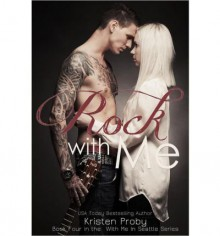 [Rock with Me] [by: Kristen Proby] - Kristen Proby