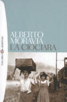 La Ciociara - Alberto Moravia