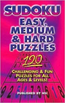 SUDOKU 120 PUZZLES EASY MEDIUM HARD - Steve Hodson, HSI Publishing