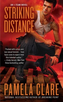 Striking Distance (I-Team, #6) - Pamela Clare