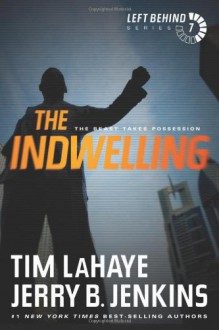 The Indwelling: The Beast Takes Possession - Tim LaHaye