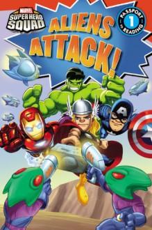 Super Hero Squad: Aliens Attack! - Lisa Shea