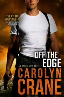 Off the Edge (The Associates) - Carolyn Crane