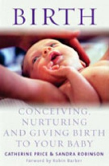Birth - Catherine Price, Sandra Robinson