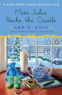 Miss Julia Rocks the Cradle - Ann B. Ross