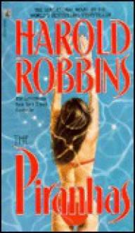 Piranhas - Harold Robbins