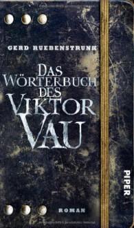 Das Wörterbuch des Viktor Vau - Gerd Ruebenstrunk