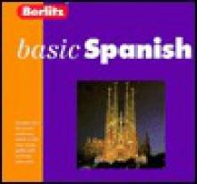 Berlitz Basic Spanish (Berlitz Basic) - Berlitz Publishing Company, Globe Pequot Press