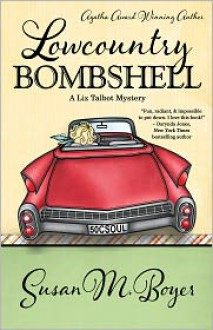 Lowcountry Bombshell: A Liz Talbot Mystery - Susan M. Boyer