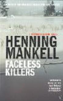 Faceless Killers (Kurt Wallender, #1) - Henning Mankell
