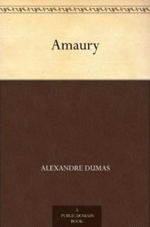 Amaury (Spanish Edition) - Florencio S. de Yarza, Alexandre Dumas