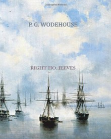 Right Ho Jeeves - P.G. Wodehouse