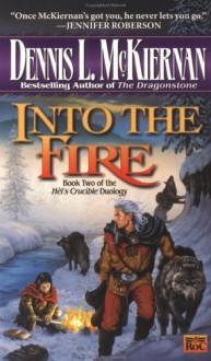 Into the Fire - Dennis L. McKiernan
