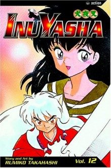 InuYasha, Vol. 12: Trials and Traps - Rumiko Takahashi