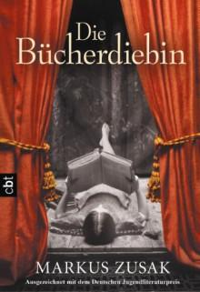 Die Bücherdiebin - Markus Zusak, Alexandra Ernst