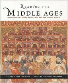 Reading the Middle Ages, Volume II: Sources from Europe, Byzantium, and the Islamic World, c.900 to c.1500 - Barbara H. Rosenwein