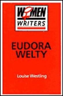 Eudora Welty - Louise Westling