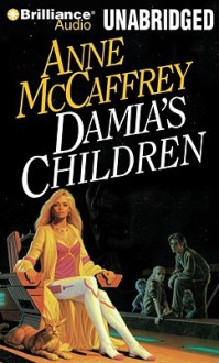 Damia's Children - Anne McCaffrey, Jean Reed Bahle