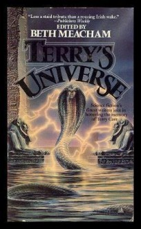 Terry's Universe: Science fiction's finest writers join in honoring the memory of Terry Carr - Ursula K. Le Guin, Roger Zelazny, Robert Silverberg, R.A. Lafferty, Michael Swanwick, Fritz Leiber, Gene Wolfe, Gregory Benford, Terry Carr, Beth Meacham, Kate Wilhelm, Carter Scholz, Stanley Robinson