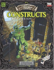Encyclopaedia Arcane: Constructs - It Is Alive - Alejandro Melchor, Ralph Horsley