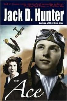 The Ace - Jack D. Hunter