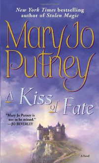 A Kiss of Fate - Mary Jo Putney