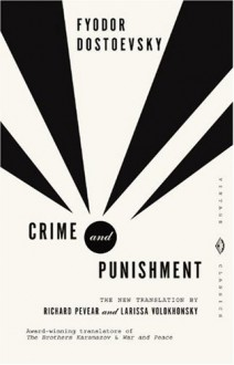 Crime and Punishment - Fyodor Dostoyevsky, Richard Pevear, Larissa Volokhonsky