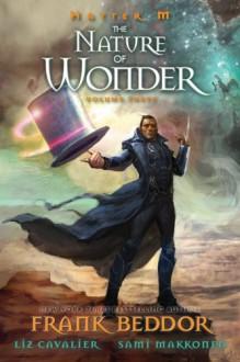 Hatter M, Vol. 3: The Nature of Wonder - 'Frank Beddor', 'Liz Cavalier'