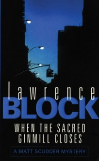 When the Sacred Ginmill Closes - Lawrence Block
