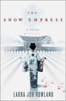The Snow Empress - Laura Joh Rowland