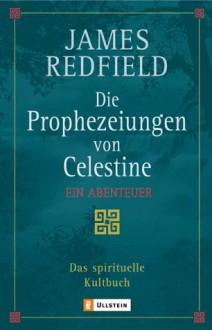 Die Prophezeiungen von Celestine (Broschiert) - James Redfield