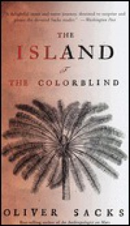 The Island of the Colorblind - Oliver Sacks