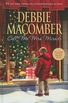 Call Me Mrs. Miracle (Basic) - Debbie Macomber