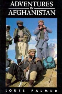 Adventures in Afghanistan - Louis Palmer