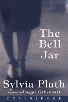 The Bell Jar: The Bell Jar (Audio) - Sylvia Plath, Maggie Gyllenhaal