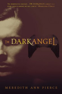 The Darkangel (The Darkangel Trilogy) - Meredith Ann. Pierce