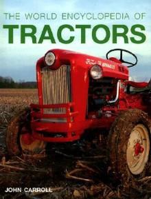 The World Encyclopedia of Tractors - John Carroll