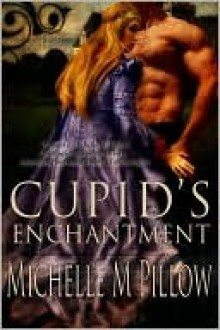 Cupid's Enchantment (Naughty Cupid #1) - Michelle M. Pillow