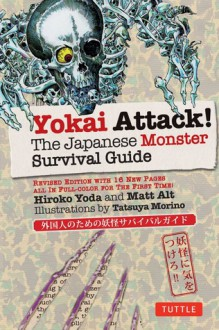 Yokai Attack!: The Japanese Monster Survival Guide - Hiroko Yoda,Matt Alt,Tatsuya Morino