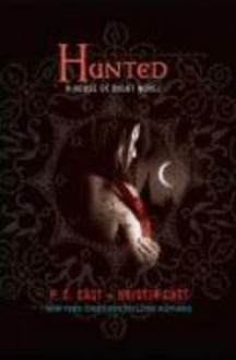 by P. C. Cast Hunted (House of Night, Book 5) St. Martin's Press; 1 edition 2009 - P. C. Cast