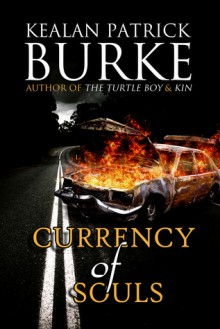 Currency Of Souls - Kealan Patrick Burke