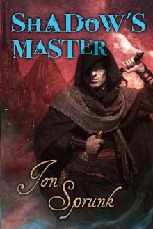 Shadow's Master - Jon Sprunk
